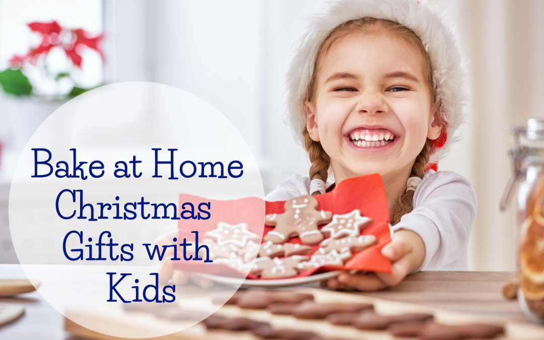 Bake at Home Christmas Gifts with Kids