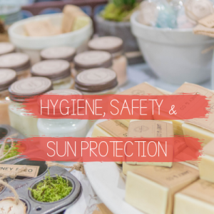 Hygiene, Safety & Sun Protection