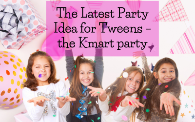 The Latest Party Idea for Tweens – The Kmart Party